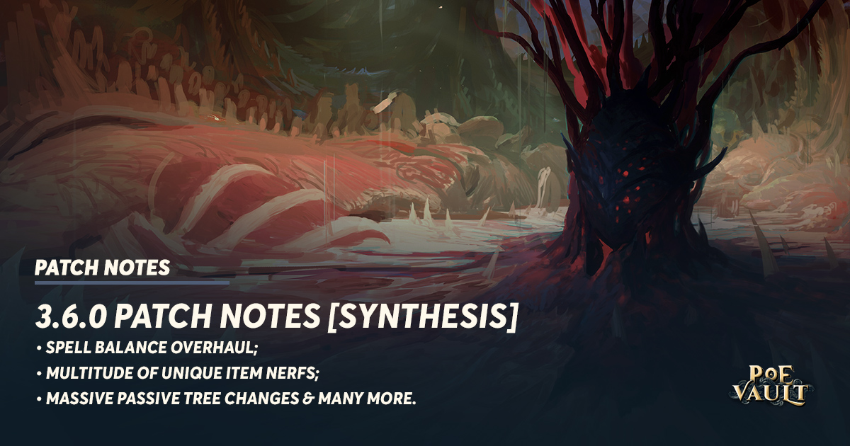 3 6 0 Patch Notes [Synthesis] - PoE Vault