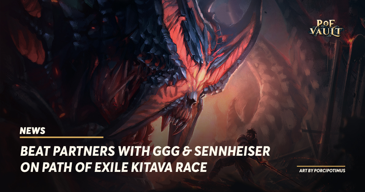 Beat Partners With GGG & Sennheiser on Path of Exile Kitava