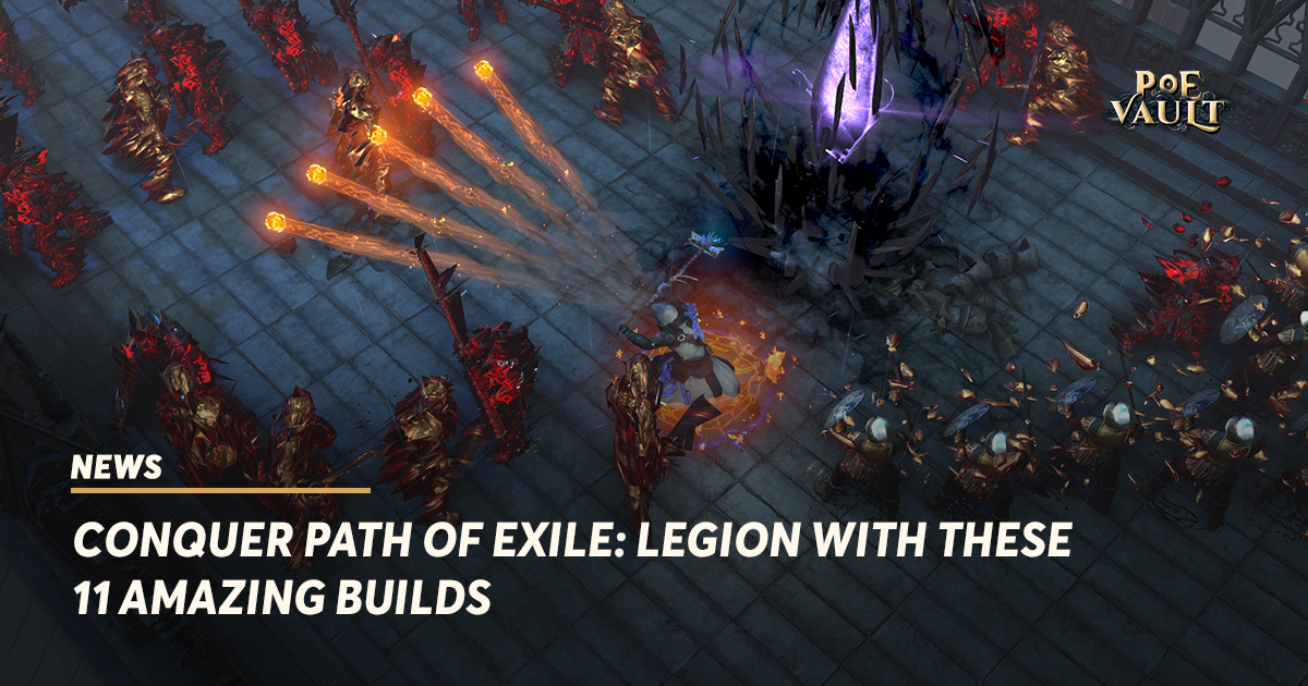 Conquer Path of Exile: Legion With These 11 Amazing Builds - PoE Vault