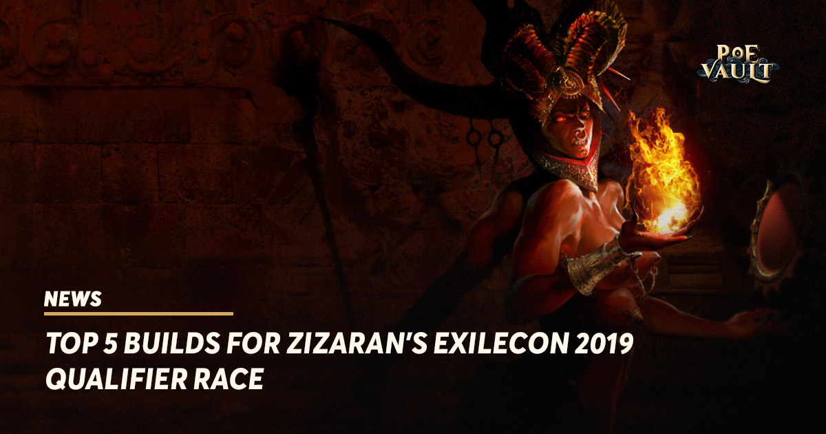 Top 5 Builds for Zizaran's ExileCon 2019 Qualifier Race